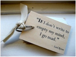 lord byron quotes mad if dont write